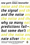 img - for The Signal and the Noise: Why So Many Predictions Fail--but Some Don't by Nate Silver 1 edition (Textbook ONLY, Paperback) book / textbook / text book