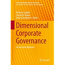 Dimensional Corporate Governance: An Inclusive Approach (CSR, Sustainability, Ethics & Governance) (English Edition)