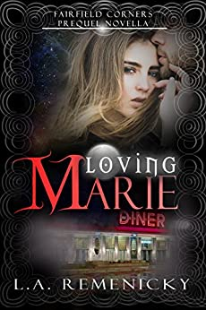 Loving Marie: A Fairfield Corners Prequel by [Remenicky, L.A.]