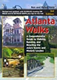 img - for Atlanta Walks: A Comprehensive Guide to Walking, Running, and Bicycling Around the Area's Scenic and Historic Locales by Ren Davis (2003-10-01) book / textbook / text book