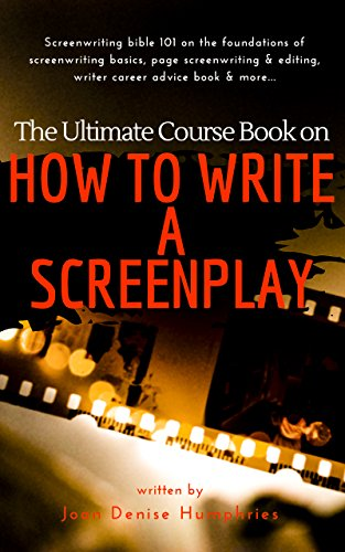 The ultimate course book on how to write a screenplay screenwriting the ultimate course book on how to write a screenplay screenwriting bible 101 on the fandeluxe Gallery