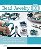 Bead Jewelry 101, 2nd Edition: Master Basic Skills and Techniques Easily through Step-by-Step Instruction