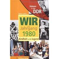 Geboren in der DDR. Wir vom Jahrgang 1980 Kindheit und Jugend