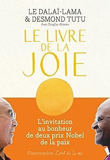 Le livre de la joie : le bonheur durable dans un monde en mouvement, Dalaï-lama 14