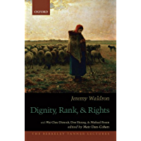 Dignity, Rank, and Rights (The Berkeley Tanner Lectures) (English Edition)