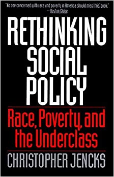 Rethinking Social Policy: Race, Poverty, and the Underclass by Christopher Jencks (1993-03-26)