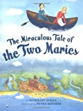 The Miraculous Tale of the Two Maries by Rosemary Wells front cover