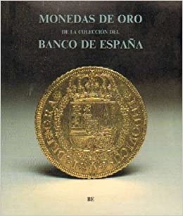 MONEDAS DE ORO DE LA COLECCIÓN DEL BANCO DE ESPAÑA: Amazon.es: VV ...