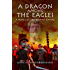 A Dragon among the Eagles: A Novel of the Roman Empire (Eagles and Dragons Book 0)