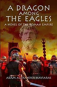 A Dragon Among The Eagles by Adam Alexander Haviaras ebook deal