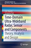 Ultra-Wideband Radar, Sensor and Components : Theory, Analysis and Design, Nguyen, Cam and Han, Jeongwoo, 1461495776
