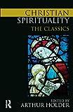 Christian Spirituality : The Classics, , 0415776023