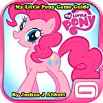 My Little Pony Game Guide | Joshua J. Abbott