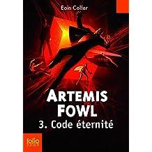 ARTÉMIS FOWL T.03 : CODE ÉTERNITÉ