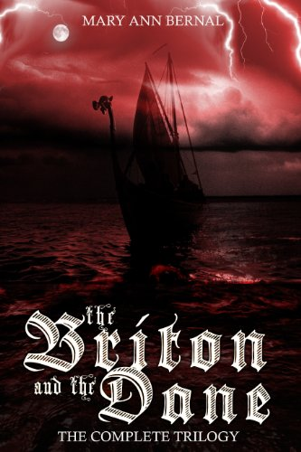 Book: The Briton and the Dane The Complete Trilogy by Mary Ann Bernal