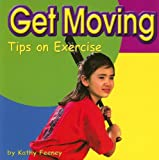 img - for Get Moving: Tips on Exercise (Your Health) book / textbook / text book