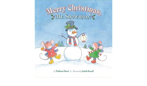 Workbook christmas kids worksheets : Merry Christmas, Mr. Snowman!: Wolfram Hanel, Judith Rossell ...