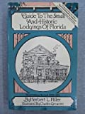 Guide to the Small and Historic Lodgings of Florida, Herbert L. Hiller, 0910923787