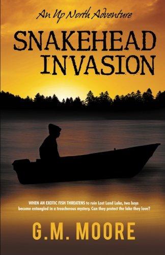 Snakehead Invasion: An Up North Adventure (Volume 3)