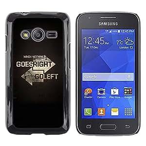 TopCaseStore / la caja del caucho duro de la cubierta de protección de la piel - Nothing Goes Right Go Left Quote Motivational - Samsung Galaxy Ace 4 G313 SM-G313F