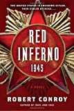 Red Inferno: 1945: A Novel