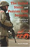 United States and Persian Gulf Security, Steven Wright, 0863723217