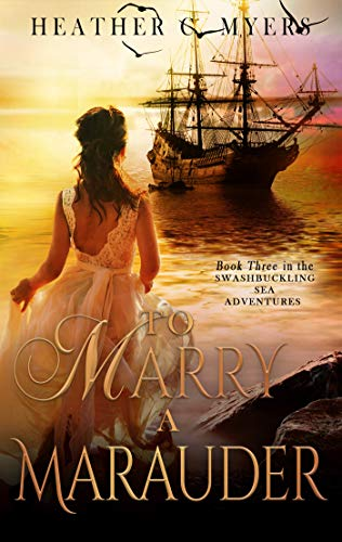 To Marry A Marauder: A Scandalous Adventure at Seas Series]()