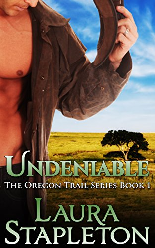 Undeniable - Book One: The Oregon Trail Series (Granville Bed)