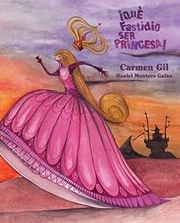¡Qué fastidio ser princesa! (Spanish Edition)