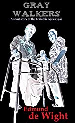 Gray Walkers: A short story of the Geriatric Apocalypse