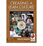[ Creating a Lean Culture: Tools to Sustain Lean Conversions [ CREATING A LEAN CULTURE: TOOLS TO SUSTAIN LEAN CONVERSIONS ] By Mann, David ( Author )Mar-17-2010 Paperback