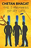 The Three Mistakes of My Life by Chetan Bhagat front cover