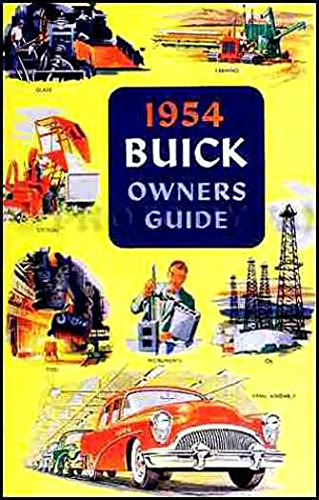 FULLY ILLUSTRATED 1954 BUICK FACTORY OWNERS INSTRUCTION & OPERATING MANUAL - USERS GUIDE - INCLUDES: Roadmaster, Special, Super. 54