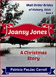Joansy Jones: Sweet Historical Romance (Mail Order Brides of Hickory Stick Book 4)