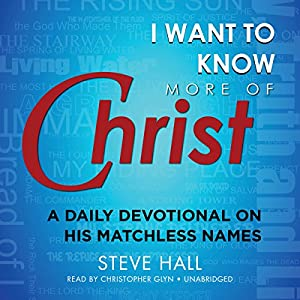 I Want to Know More of Christ Audiobook