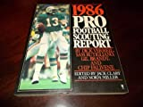 football scouting - 1986 Pro Football Scouting Report: The Most Complete Book on the Playing Skills of Today's NFL Players and the Top 1986 Draft Choices