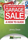 The Couponing Stockpile Garage Sale: a How to Guide, Jenny Dean, 1484875834