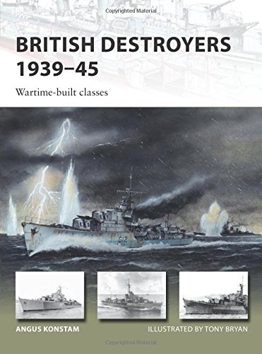 British Destroyers 1939–45: Wartime-built classes (New Vanguard) British Destroyer