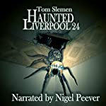 Haunted Liverpool 24 | Tom Slemen