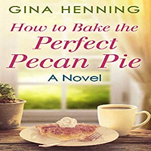 How to Bake the Perfect Pecan Pie Audiobook