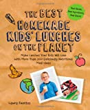 The Best Homemade Kids' Lunches on the Planet, Laura Fuentes, 1592336086