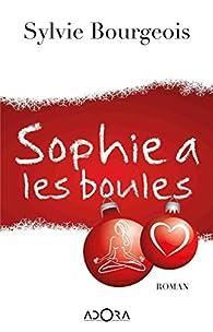 Sophie a les boules par Sylvie Bourgeois