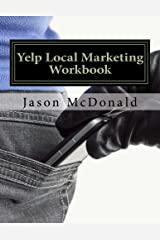 Yelp Local Marketing Workbook: How to Use Yelp for Business Paperback