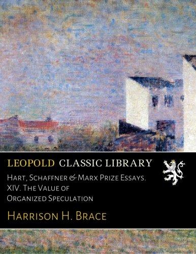 Hart, Schaffner & Marx Prize Essays. XIV. The Value of Organized Speculation (Marx Schaffner Collection Hart)
