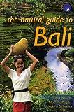 The Natural Guide to Bali, Periplus Editors, 9793780002