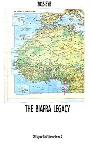 2015 BYB THE BIAFRA LEGACY (ONI Africa-World Memoir Series