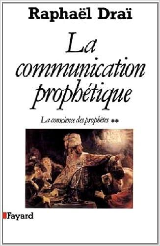 Livres gratuits en ligne LA COMMUNICATION PROPHETIQUE. Tome 2, La conscience des prophètes pdf ebook