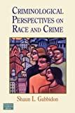 Criminological Perspectives on Race and Crime, Shaun L. Gabbidon, 0415953154
