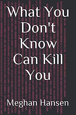 What You Don't Know Can Kill You