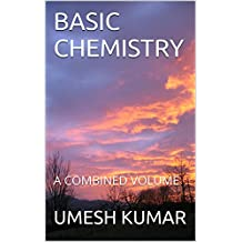 BASIC CHEMISTRY: A COMBINED VOLUME